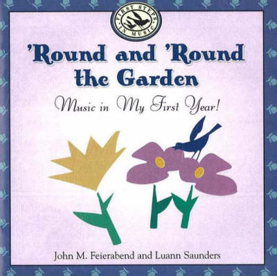 'Round and 'Round the Garden: Music in My First Year! (CD-Audio)