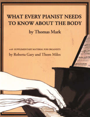 What Every Pianist Needs to Know About the Body (Paperback)