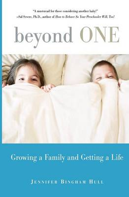 Beyond One: Growing a Family and Getting a Life (Paperback)