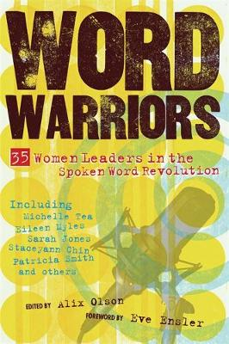 Word Warriors: 35 Women Leaders in the Spoken Word Revolution (Paperback)