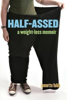 Half-Assed: A Weight-Loss Memoir (Paperback)