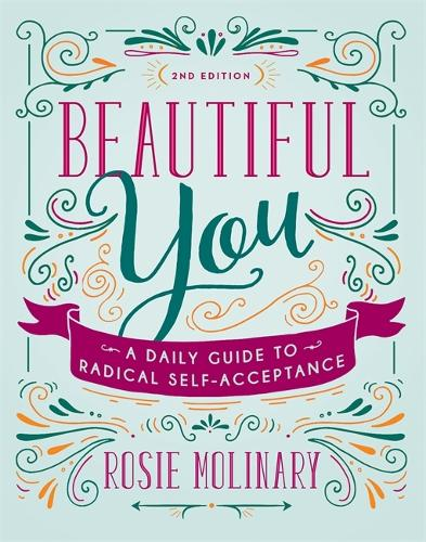 Beautiful You: A Daily Guide to Radical Self-Acceptance (Paperback)