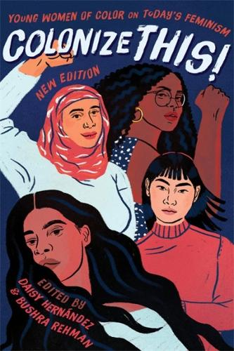 Colonize This!: Young Women of Color on Today's Feminism (Paperback)