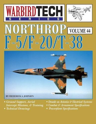 Northrop F-5/F-20/T-38 - Warbirdtech Vol. 44 (Paperback)