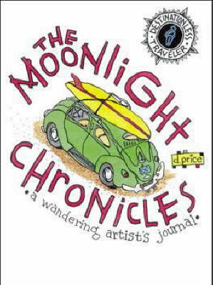 The Moonlight Chronicles: A Wandering Artist's Journal (Paperback)