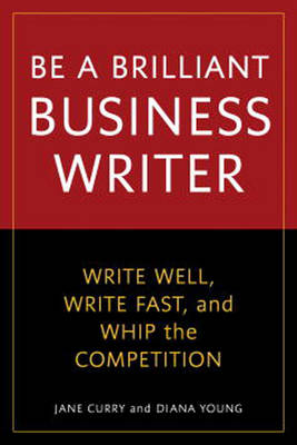 Be A Brilliant Business Writer (Paperback)