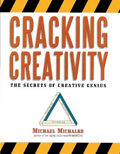 Cracking CreativitySecrets of Creative Genius (Paperback)