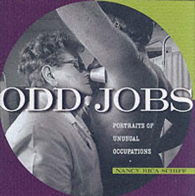 Odd Jobs: Portraits of Unusual Occupations (Hardback)