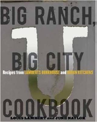 Big Ranch, Big City Cookbook (Hardback)