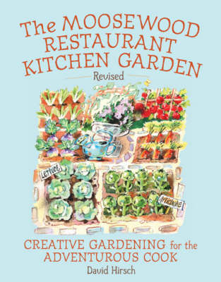 The Moosewood Restaurant Kitchen Garden: Creative Gardening for the Adventurous Cook (Paperback)