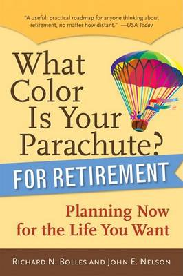 What Color is Your Parachute? for Retirement: Practical Planning for Money, Health, and Happiness (Paperback)