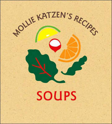 Mollie Katzen's Recipes Soups (Hardback)
