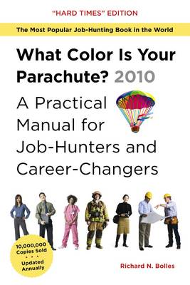 What Color is Your Parachute? 2010: A Practical Manual for Job-Hunters and Career-Changers (Paperback)