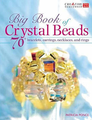 Big Book of Crystal Beads: 70 Bracelets, Earrings, Necklaces, and Rings (Hardback)