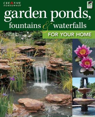 Garden Ponds, Fountains & Waterfalls (Paperback)