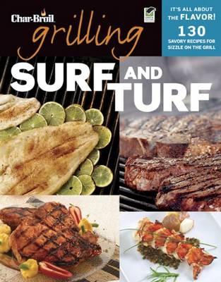 Char Broil: Grilling Surf & Turf (Paperback)