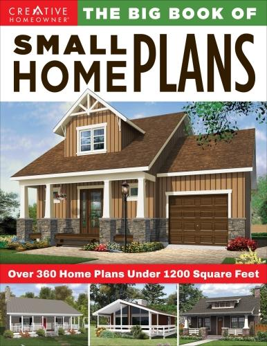 The Big Book of Small Home Plans: Over 360 Home Plans Under 1200 Square Feet (Paperback)