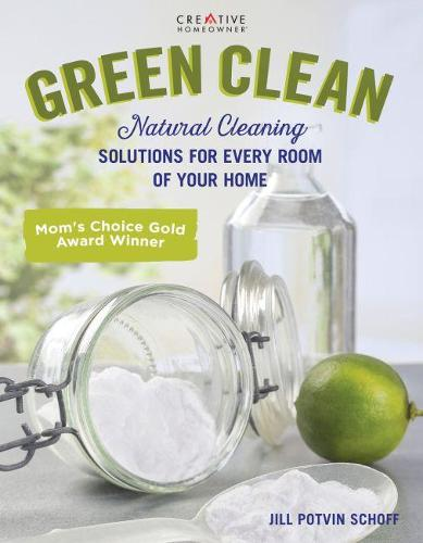 Green Clean: Natural Cleaning Solutions for Every Room of Your Home (Paperback)