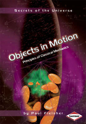 Objects In Motion: Principles of Classical Mechanics (Paperback)