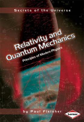 Relativity And Quantum Mechanics: Principles of Modern Physics (Paperback)