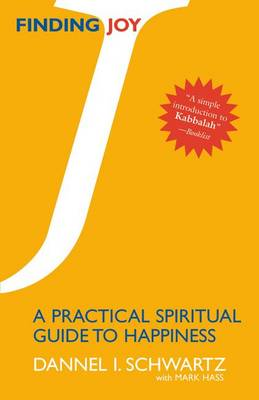 Finding Joy: A Practical Spiritual Guide To Happiness (Paperback)
