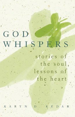 God Whispers: Stories of the Soul, Lessons of the Heart (Paperback)