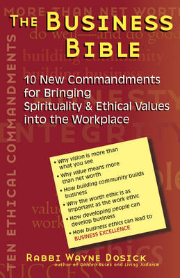 The Business Bible: 101 New Commandments for Bringing Spirituality and Ethical Values into the Workplace (Paperback)