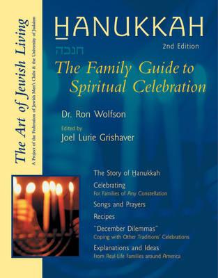 Hanukkah: The Family Guide to Spiritual Celebration (Paperback)
