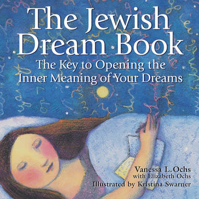 The Jewish Dream Book: Key to Opening the Inner Meaning of Your Dreams (Paperback)