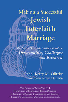 Making a Successful Jewish Interfaith Marriage: The Jewish Outreach Institute Guide to Opportunities Challenges and Resources (Paperback)
