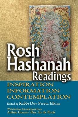 Rosh Hashanah Readings: Inspiration, Information and Contemplation (Hardback)