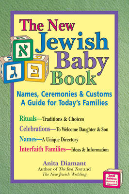 The New Jewish Baby Book: Names Ceremonies and Customs a Guide for Todays Families (Paperback)