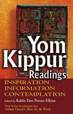 Yom Kippur Readings: Inspiration, Information and Contemplation (Hardback)