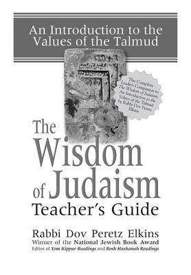 The Wisdom of Judaism Teacher's Guide: An Introduction to the Values of the Talmud (Paperback)