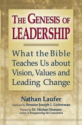 Genesis of Leadership: What the Bible Teaches Us About Vision, Values and Leading Change (Paperback)