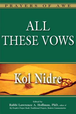 All These Vows: Kol Nidre - Prayers of Awe (Hardback)