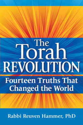 Torah Revolution: Fourteen Truths That Changed the World (Hardback)