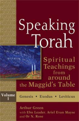 Speaking Torah, Volume 1: Volume 1: Spiritual Teachings from Around the Maggid's Table (Hardback)