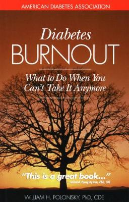 Diabetes Burnout: What to Do When You Can't Take It Anymore (Paperback)