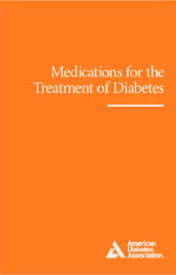 Medications for the Treatment of Diabetes (Paperback)