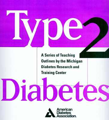 Type 2 Diabetes: A Curriculum for Patients and Health Professionals (Hardback)