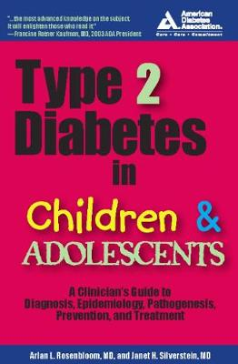 Type 2 Diabetes in Children and Adolescents: A Guide to Diagnosis, Epidemiology, Pathogenesis, Prevention, and Treatment (Paperback)