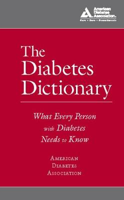 The Diabetes Dictionary: What Every Person with Diabetes Needs to Know (Paperback)