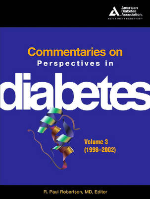 Commentaries on Perspectives in Diabetes: 1998-2002 v. 3 (Paperback)