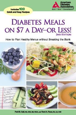 Diabetes Meals on $7 a Day?or Less!: How to Plan Healthy Menus without Breaking the Bank (Paperback)