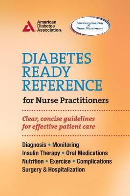 Diabetes Ready Reference for Nurse Practitioners: Clear, Concise Guidelines for Effective Patient Care (Paperback)