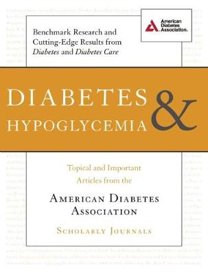 Diabetes and Hypoglycemia: Topical and Important Articles from the American Diabetes Association Scholarly Journals (Paperback)