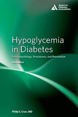 Hypoglycemia in Diabetes: Pathophysiology, Prevalence, and Prevention (Hardback)