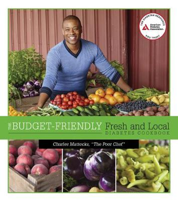 The Budget-Friendly Fresh and Local Diabetes Cookbook (Paperback)