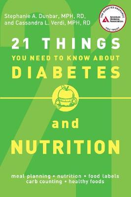 21 Things You Need to Know About Diabetes and Nutrition (Paperback)
